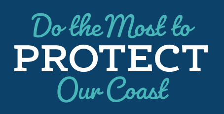 Do the Most to Protect the Coast